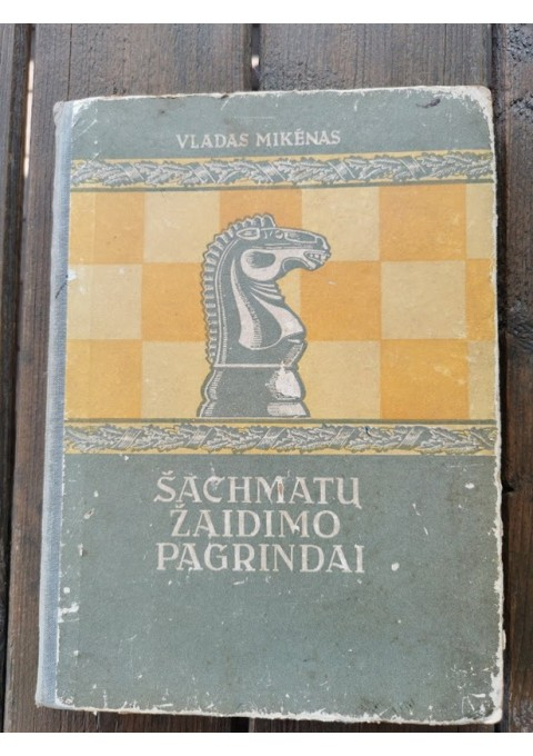Knyga Šachmatų žaidimo pagrindai. Vladas Mikėnas. 1952 m. Kaina 18