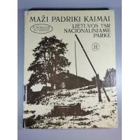 Knyga Maži padriki kaimai Lietuvos TSR nacionaliniame parke. II. 1980 m. Kaina 16