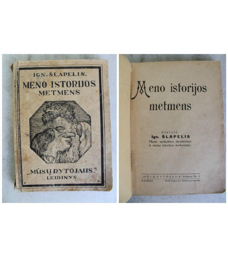Knyga Ign. Slapelis Meno istorijos metmenys, 1938 m. Kaina 26