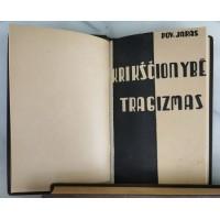 Knyga Krikščionybės tragizmas. Povilas Jakas. 1938 m. Kaina 12
